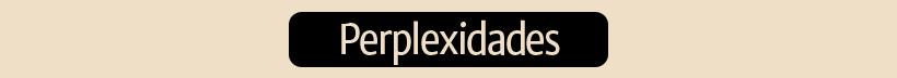 categoria PERPLEXIDADES 2016